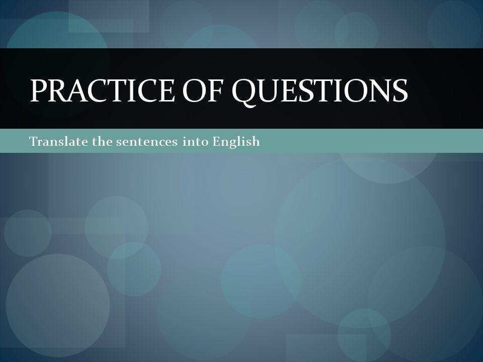 Translate the questions into English  Mit szeretsz csinálni a szabadidődben.