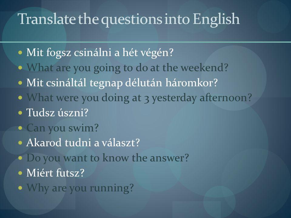 Translate the questions into English  Hány éves voltál 2010-ben.