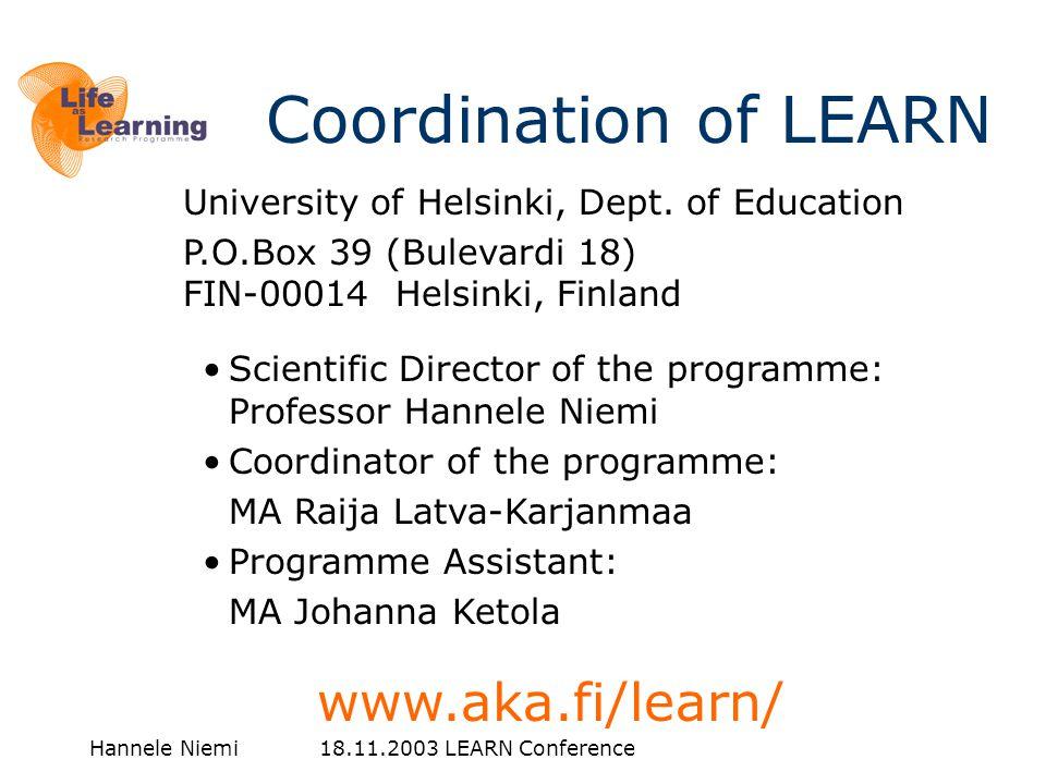 Hannele Niemi 18.11.2003 LEARN Conference University of Helsinki, Dept. of Education P.O.Box 39 (Bulevardi 18) FIN-00014 Helsinki, Finland •Scientific