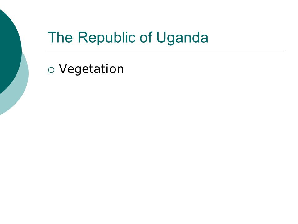The Republic of Uganda  Vegetation
