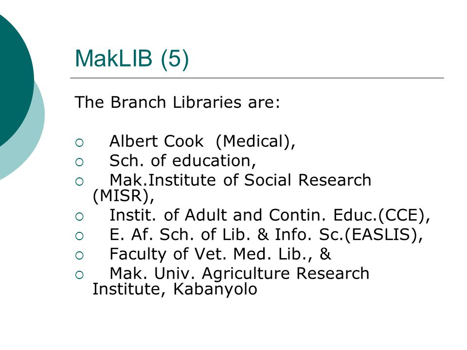 MakLIB (5) The Branch Libraries are:  Albert Cook (Medical),  Sch.
