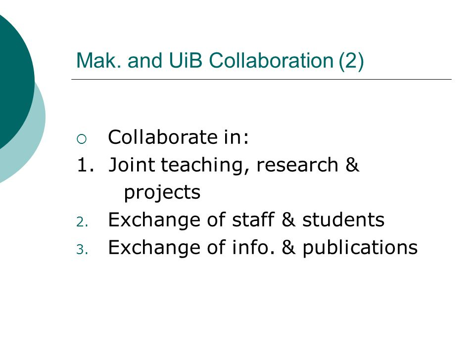 Mak. and UiB Collaboration (2)  Collaborate in: 1.