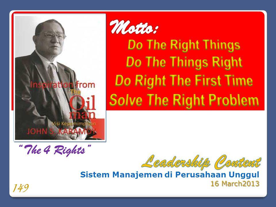"""Sistem Manajemen di Perusahaan Unggul 16 March2013 """"The 4 Rights"""" 149"""