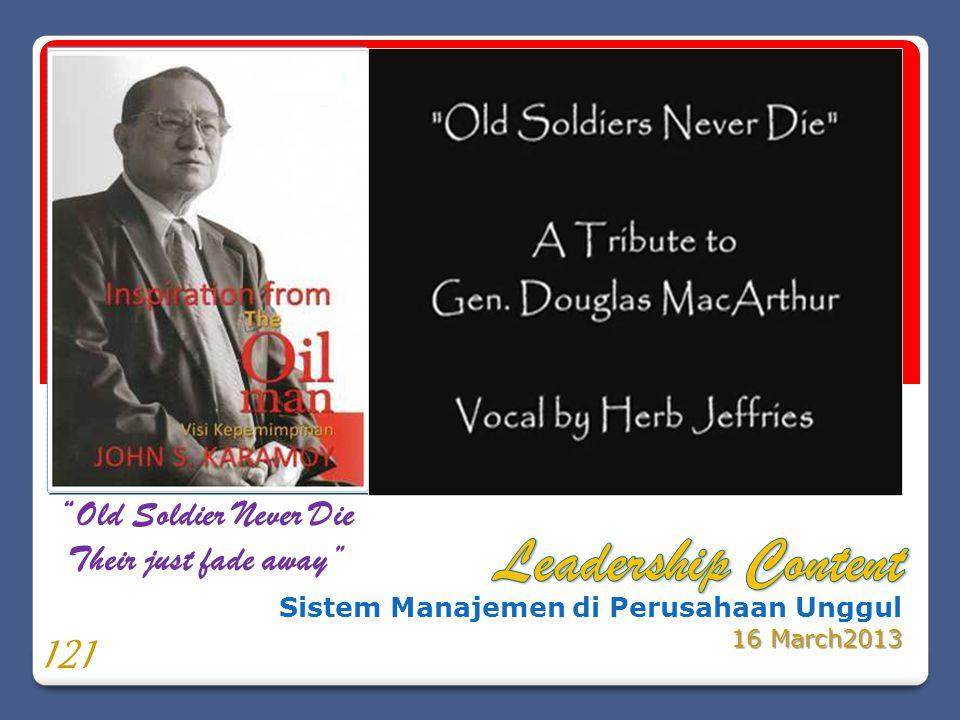 "Sistem Manajemen di Perusahaan Unggul 16 March2013 ""Old Soldier Never Die Their just fade away"" 121"