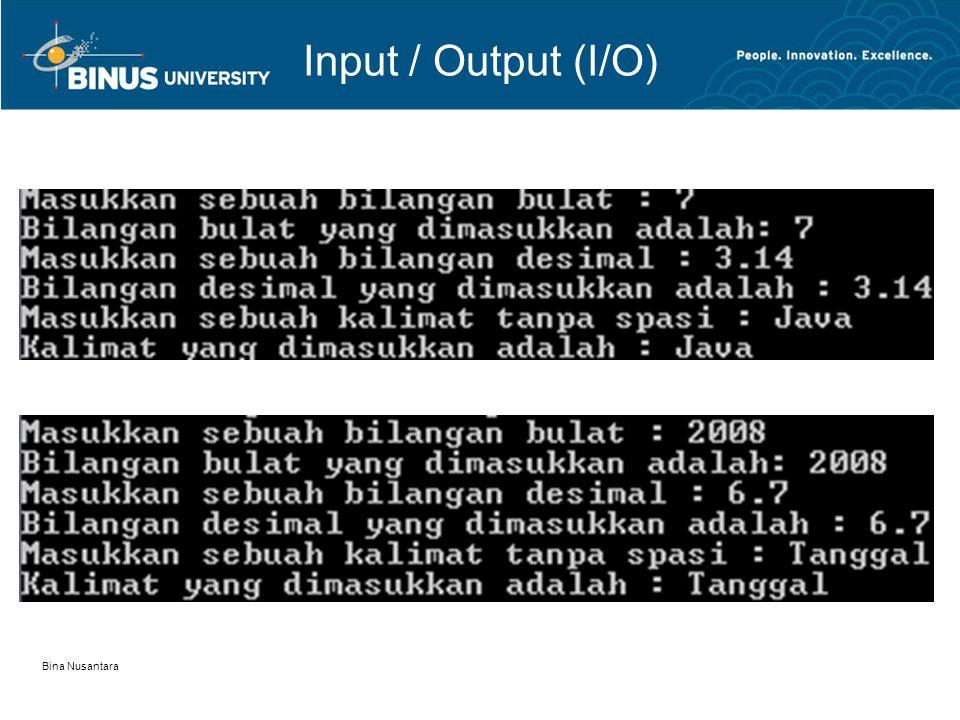 Bina Nusantara Input / Output (I/O)
