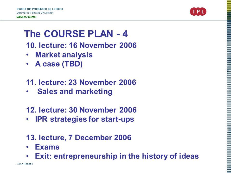 Institut for Produktion og Ledelse Danmarks Tekniske Universitet John Heebøll VÆKSTHUS+ The COURSE PLAN - 4 10.