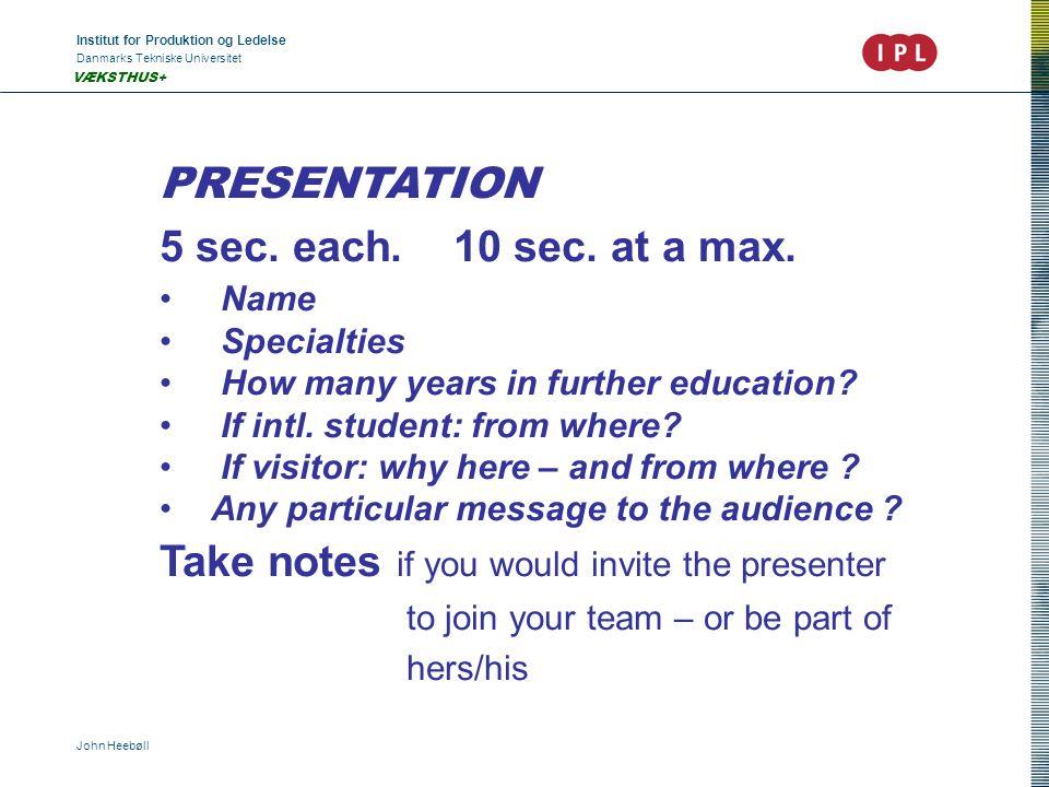 Institut for Produktion og Ledelse Danmarks Tekniske Universitet John Heebøll VÆKSTHUS+ PRESENTATION 5 sec.