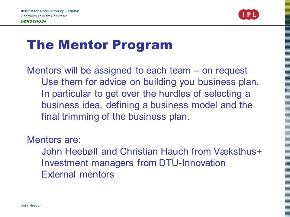 Institut for Produktion og Ledelse Danmarks Tekniske Universitet John Heebøll VÆKSTHUS+ PRESENTATION The Venturecup.