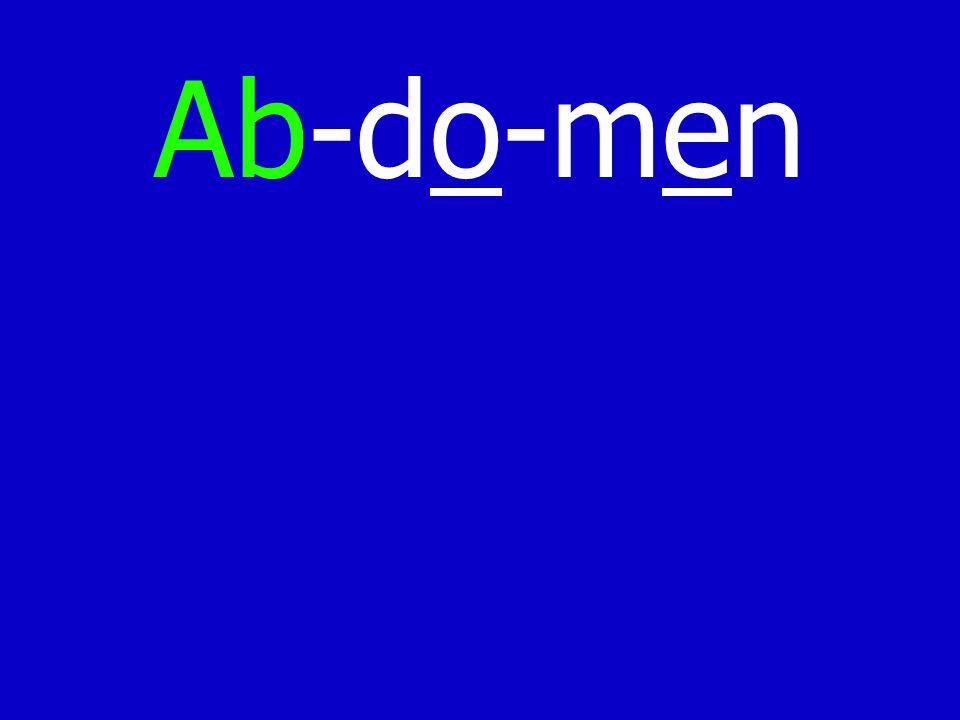 Ab-do-men
