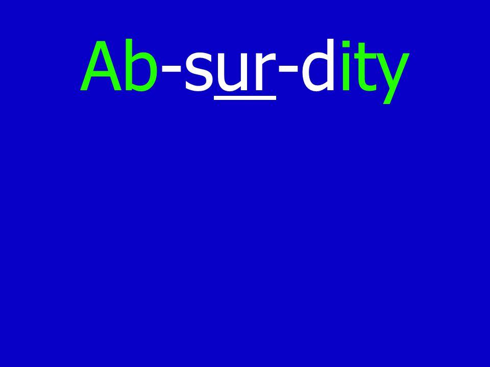 Ab-sur-dity