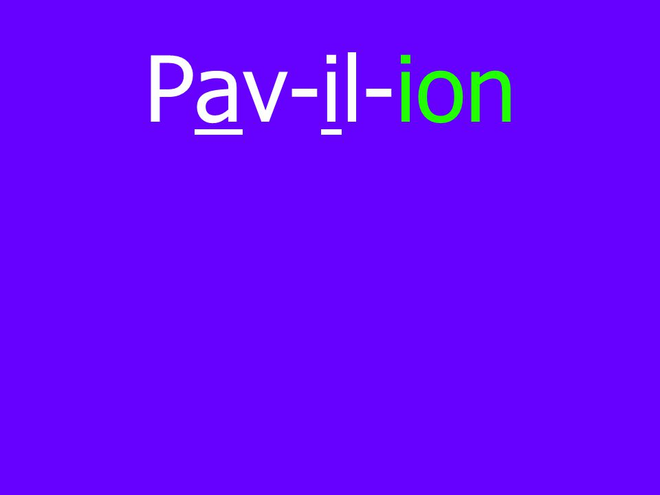 Pav-il-ion