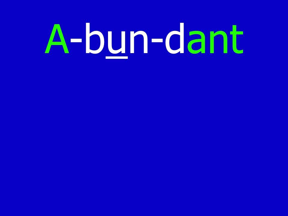 A-bun-dant