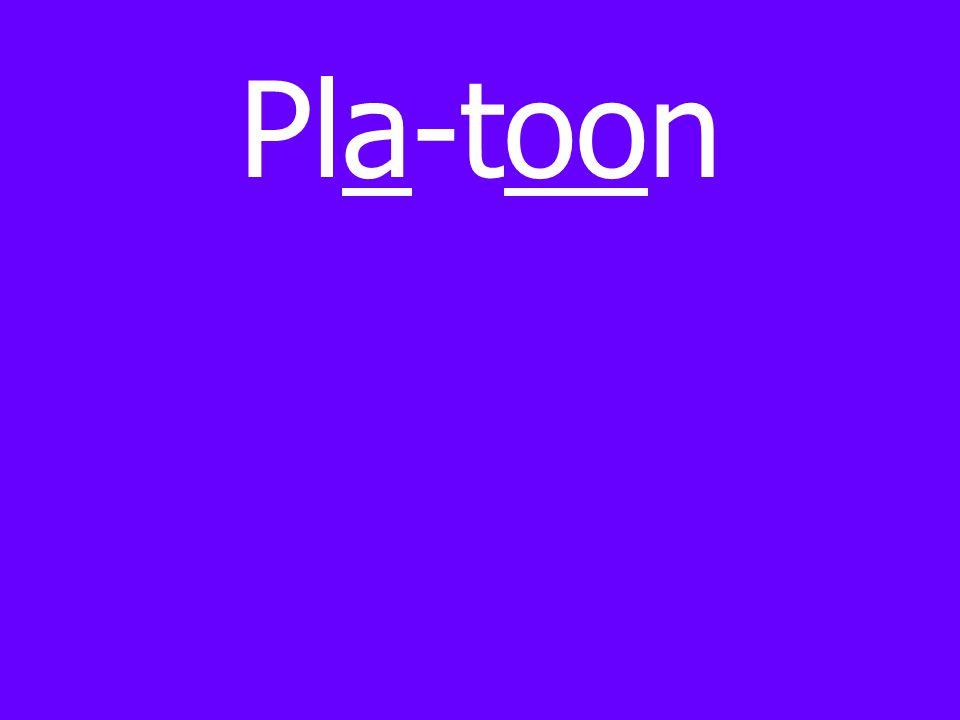 Pla-toon