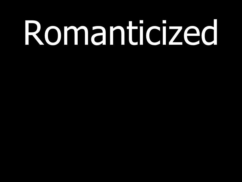 Romanticized