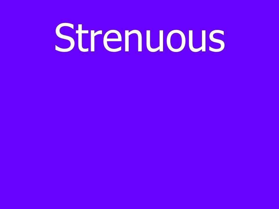 Strenuous