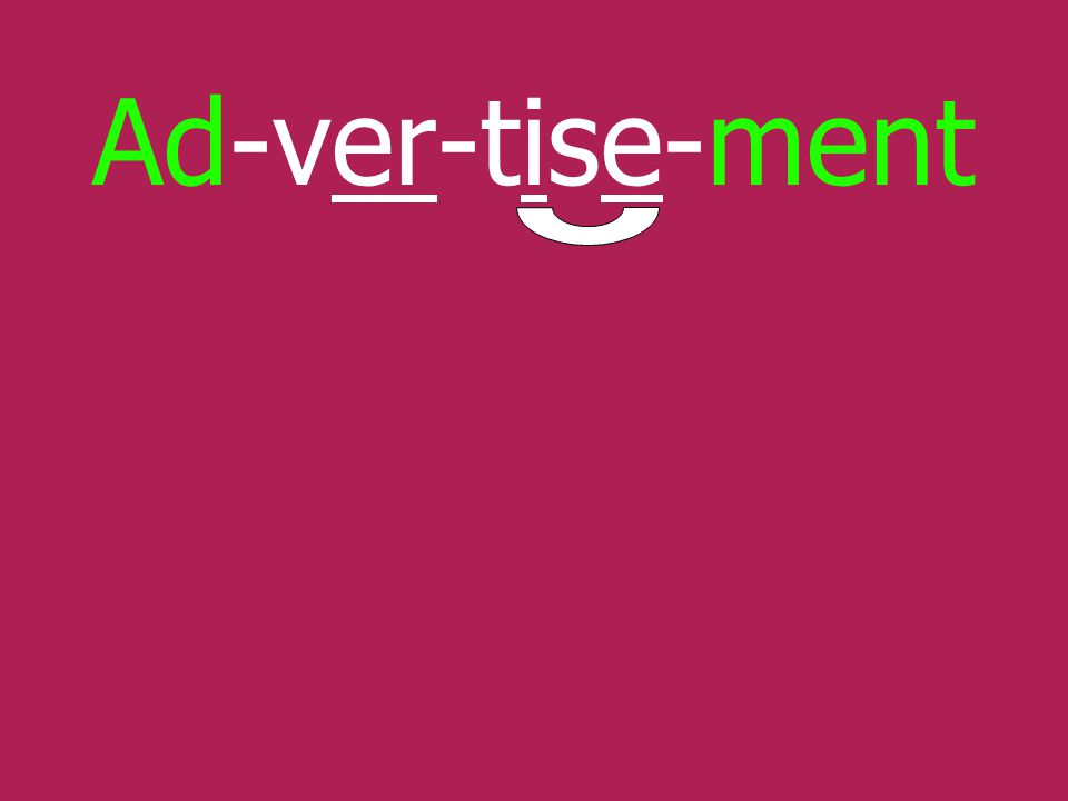 Ad-ver-tise-ment