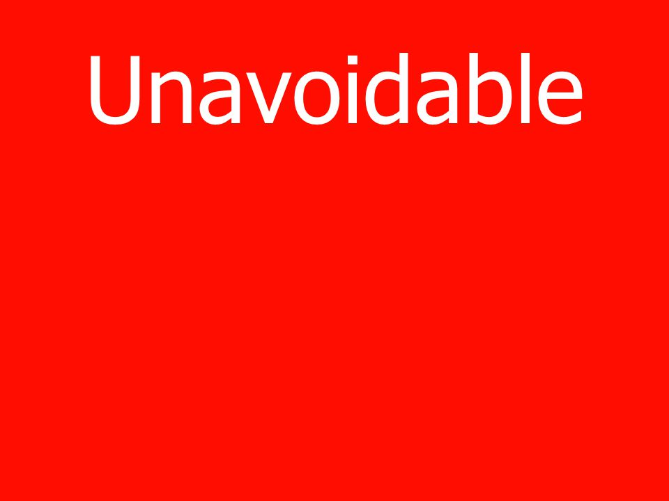 Unavoidable