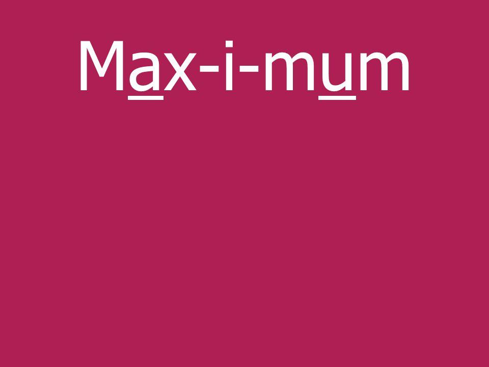 Max-i-mum