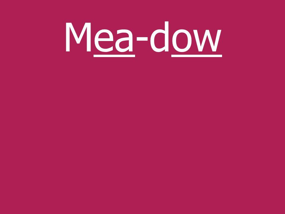Mea-dow