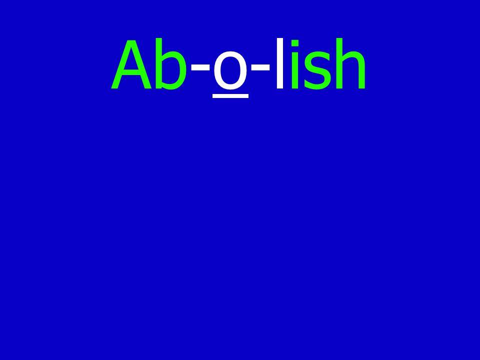 Ab-o-lish