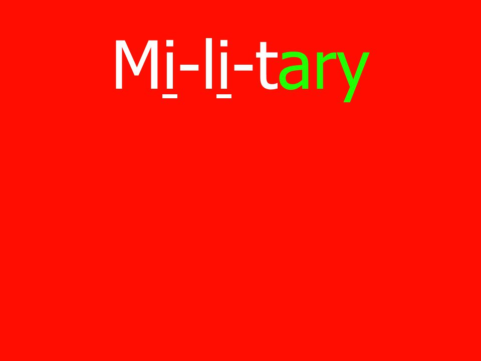 Mi-li-tary