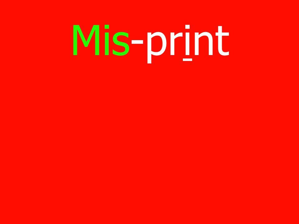 Mis-print