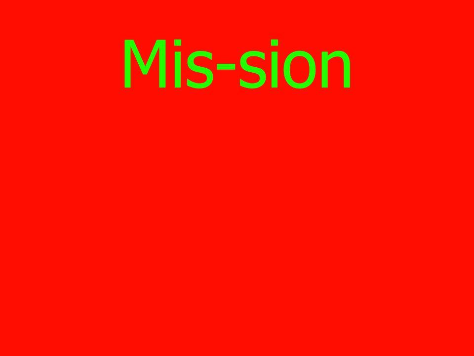 Mis-sion