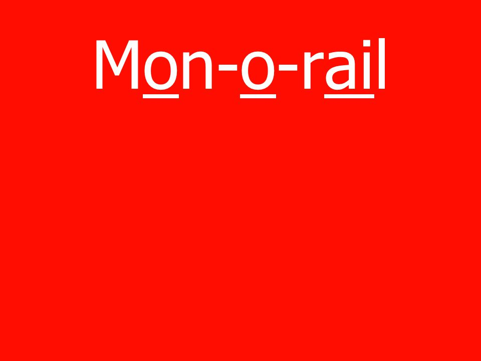 Mon-o-rail