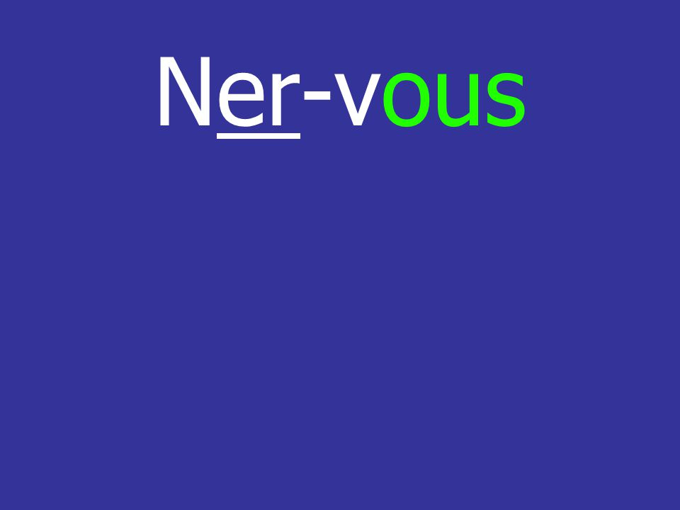 Ner-vous