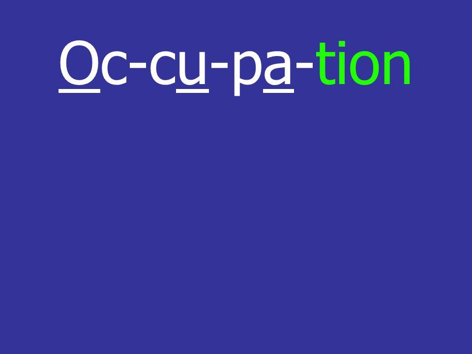 Oc-cu-pa-tion