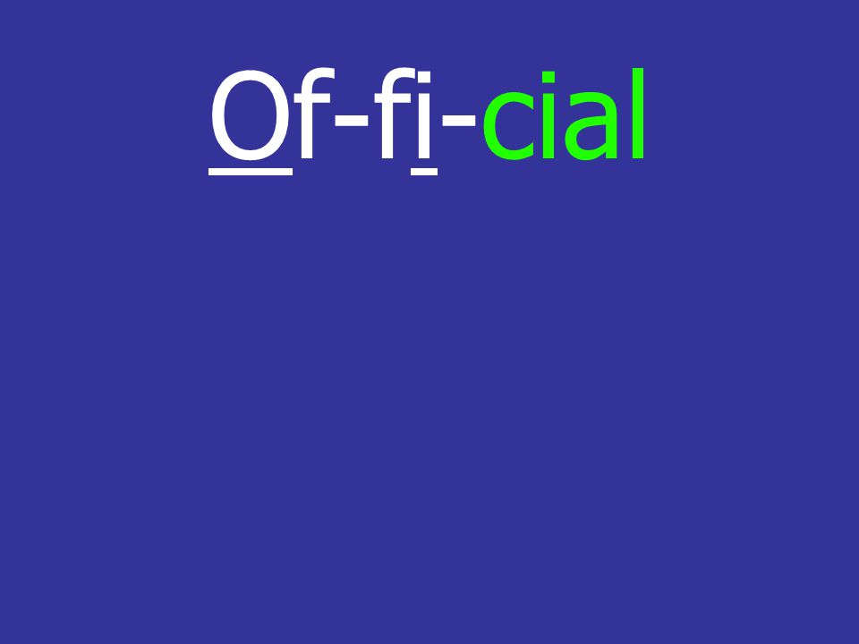 Of-fi-cial