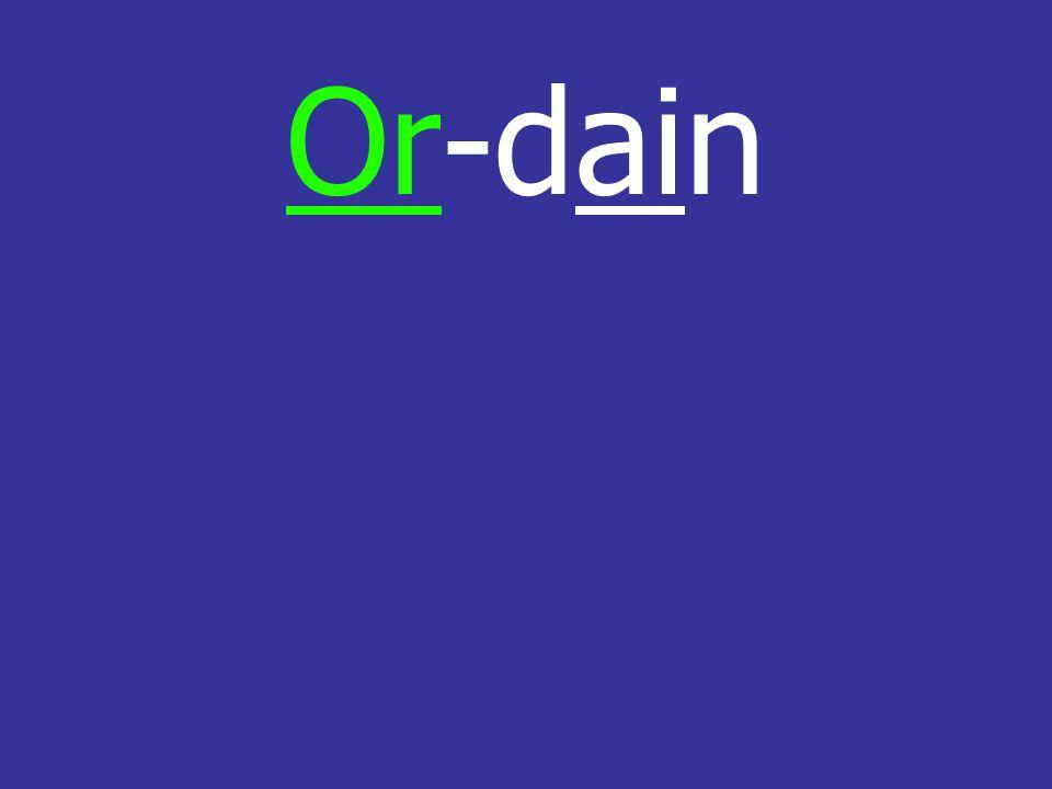 Or-dain