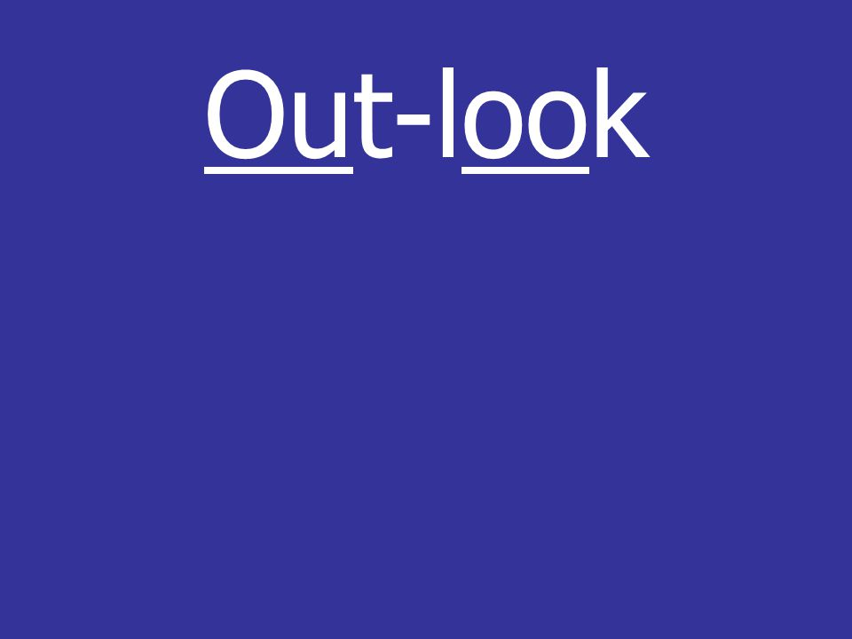Out-look