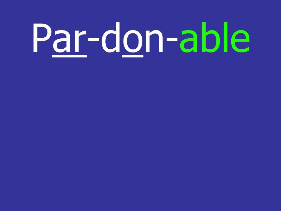 Par-don-able