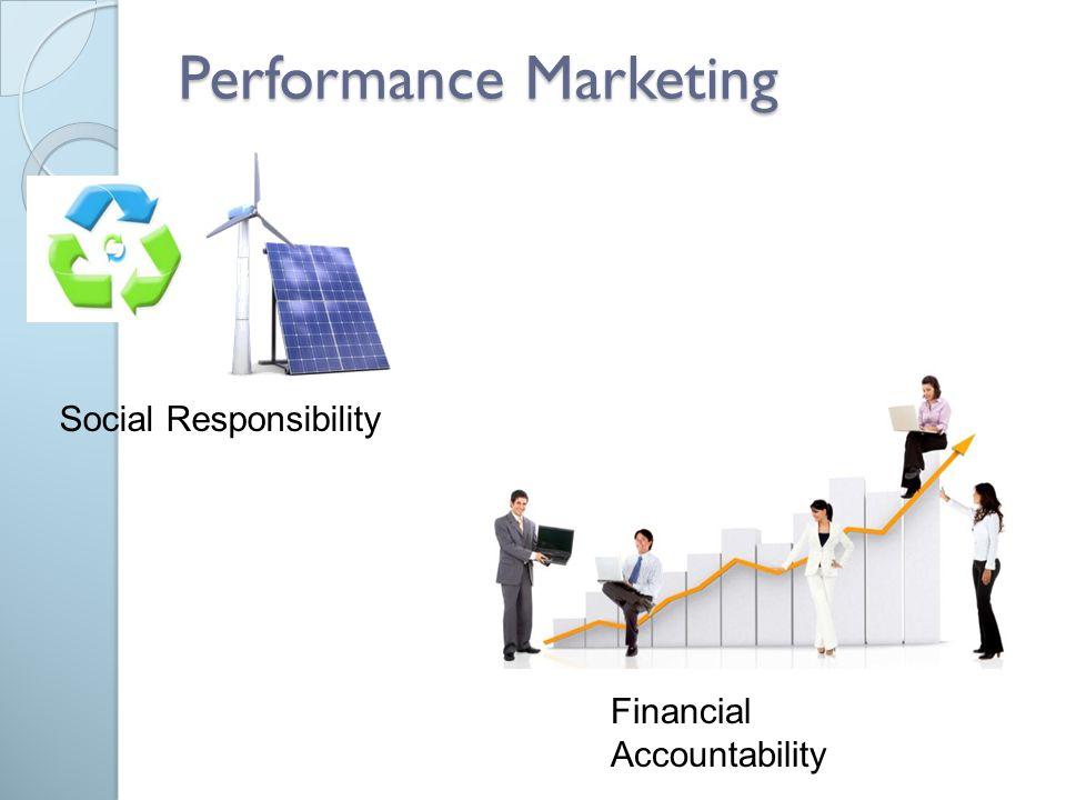 Performance Marketing Social Responsibility Financial Accountability