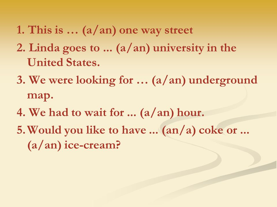 1. This is … (a/an) one way street 2. Linda goes to...