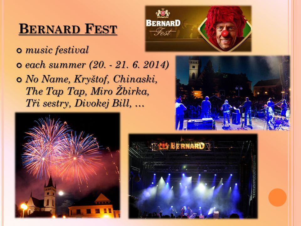 B ERNARD F EST music festival each summer (20. - 21.