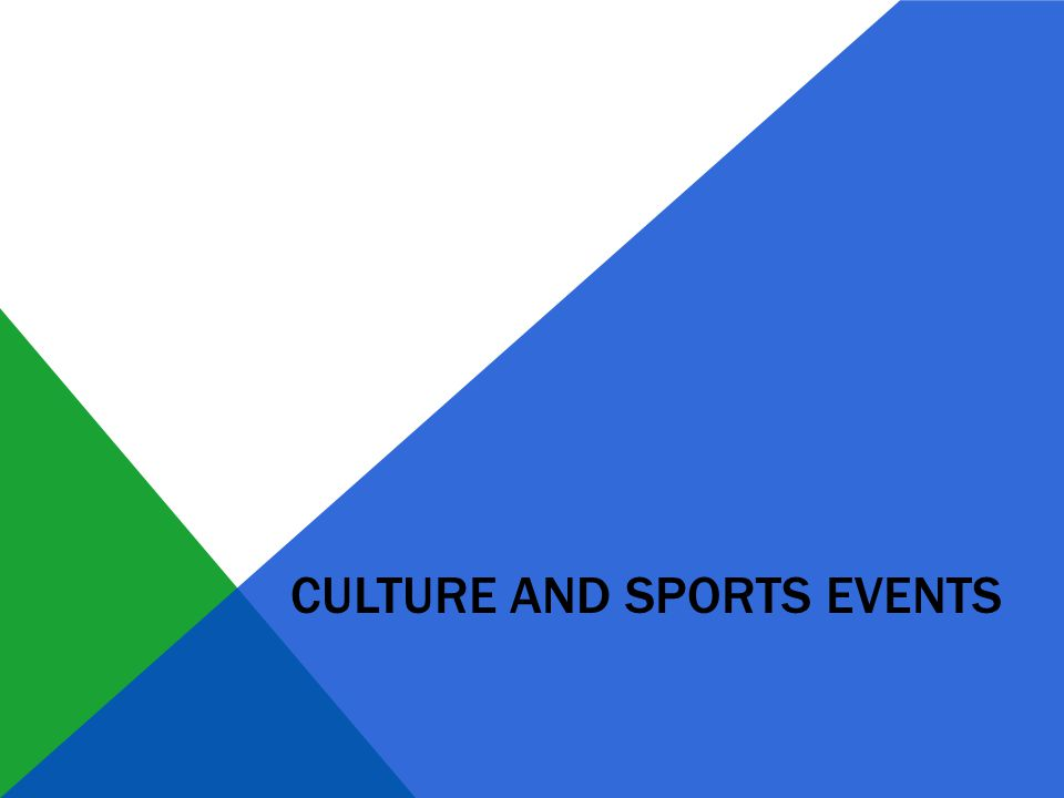 CULTURE AND SPORTS EVENTS