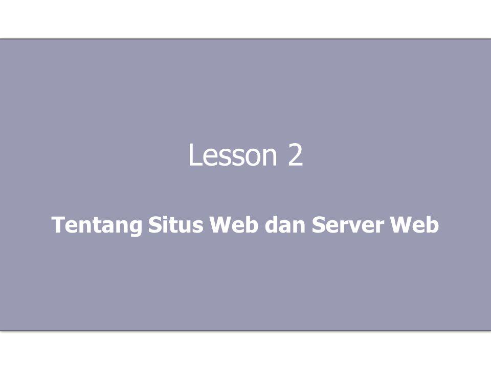 Lesson 2 Tentang Situs Web dan Server Web