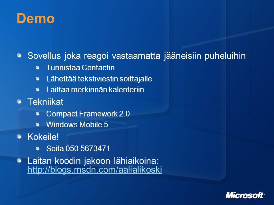 Linkkejä www.microsoft.com/windowsmobile/5 msdn.microsoft.com/mobility/windowsmobile