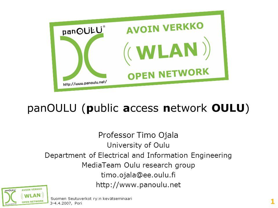 22 Suomen Seutuverkot ry:n kevätseminaari 3-4.4.2007, Pori panOULU R&D types •panOULU network itself is an interesting research target •For example see Ojala et.
