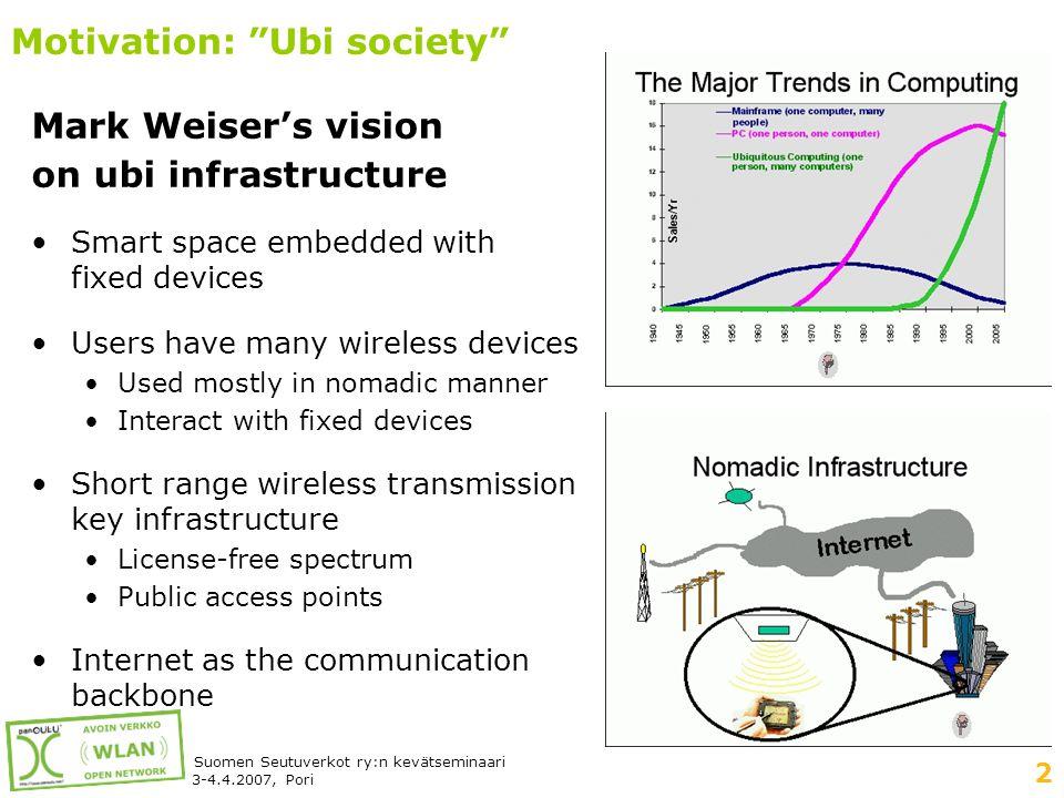 3 Suomen Seutuverkot ry:n kevätseminaari 3-4.4.2007, Pori Motivation: Information society development Intellectual infrastructure is as important as other municipal services.