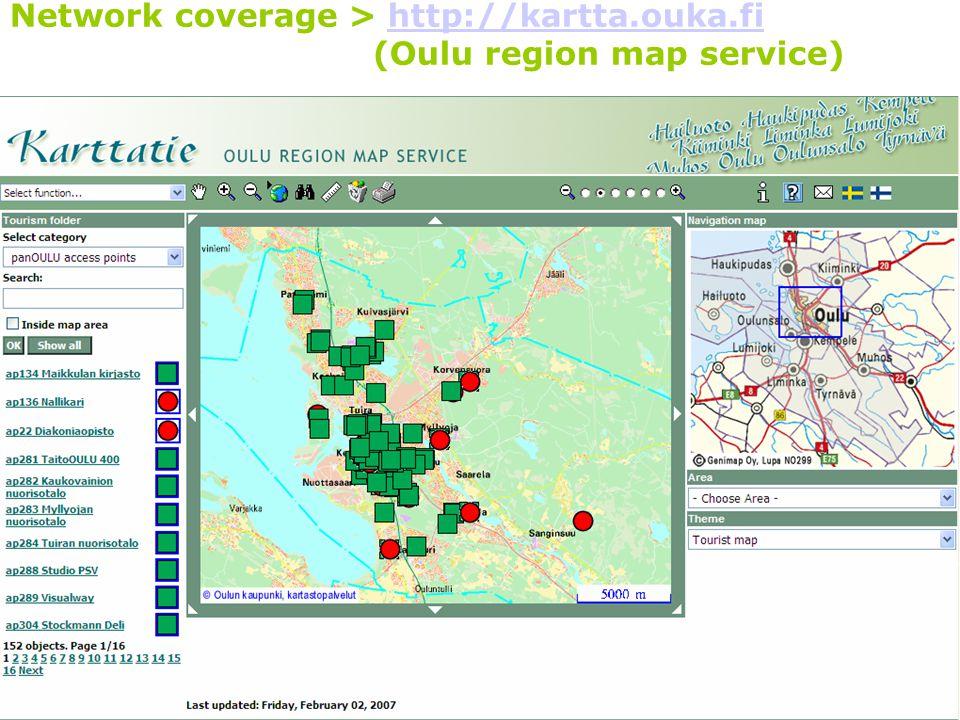 6 Suomen Seutuverkot ry:n kevätseminaari 3-4.4.2007, Pori Network coverage > http://kartta.ouka.fi (Oulu region map service)http://kartta.ouka.fi