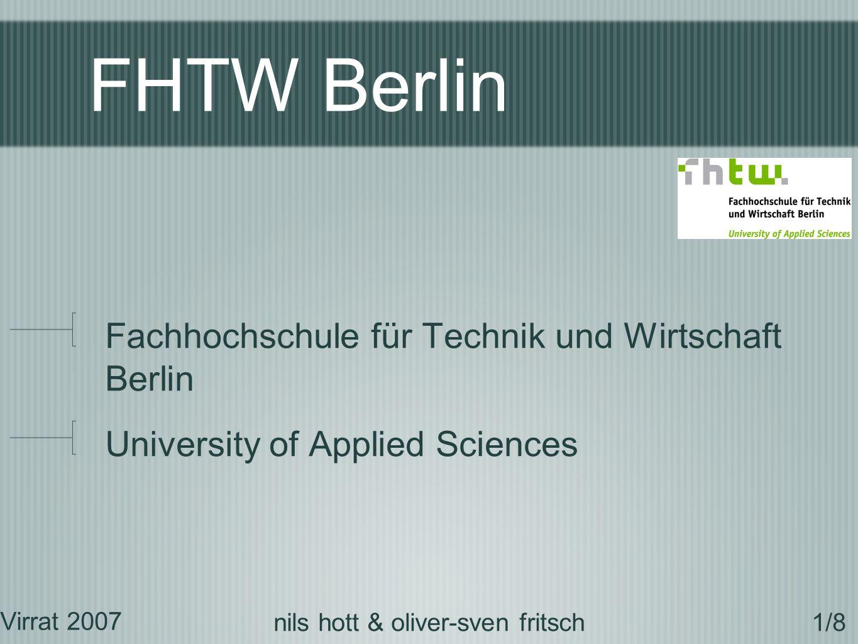 FHTW Berlin Fachhochschule für Technik und Wirtschaft Berlin University of Applied Sciences Virrat 2007 1/8nils hott & oliver-sven fritsch