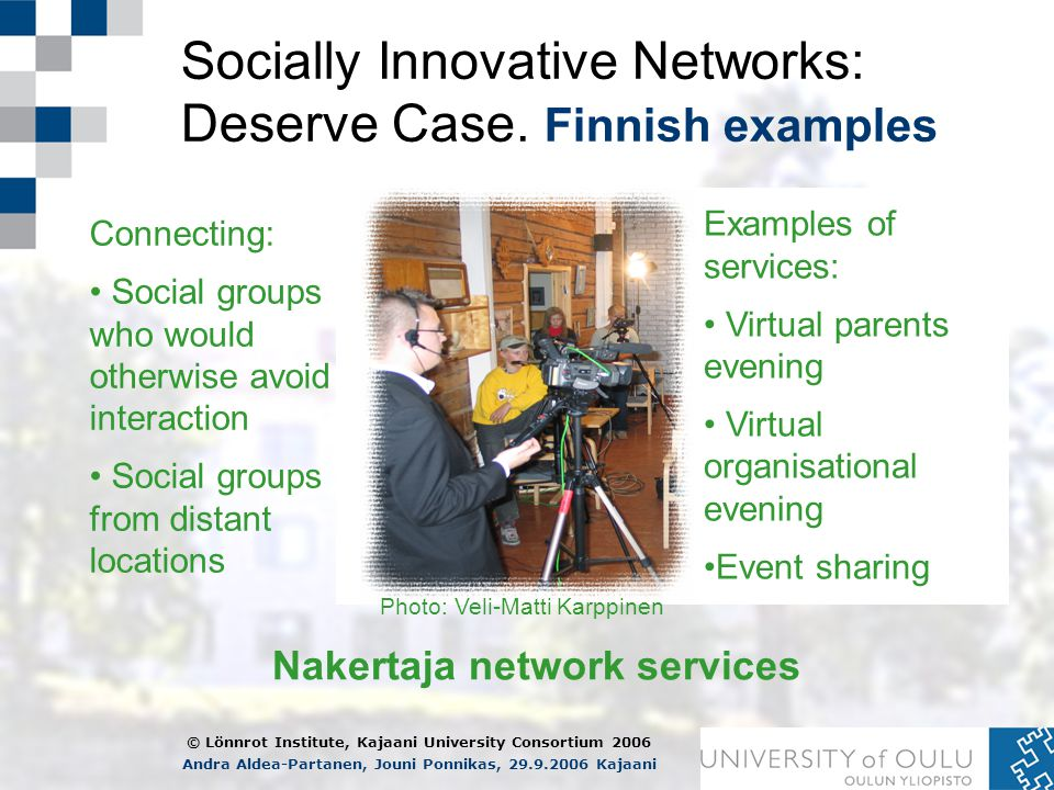 Socially Innovative Networks: Deserve Case.