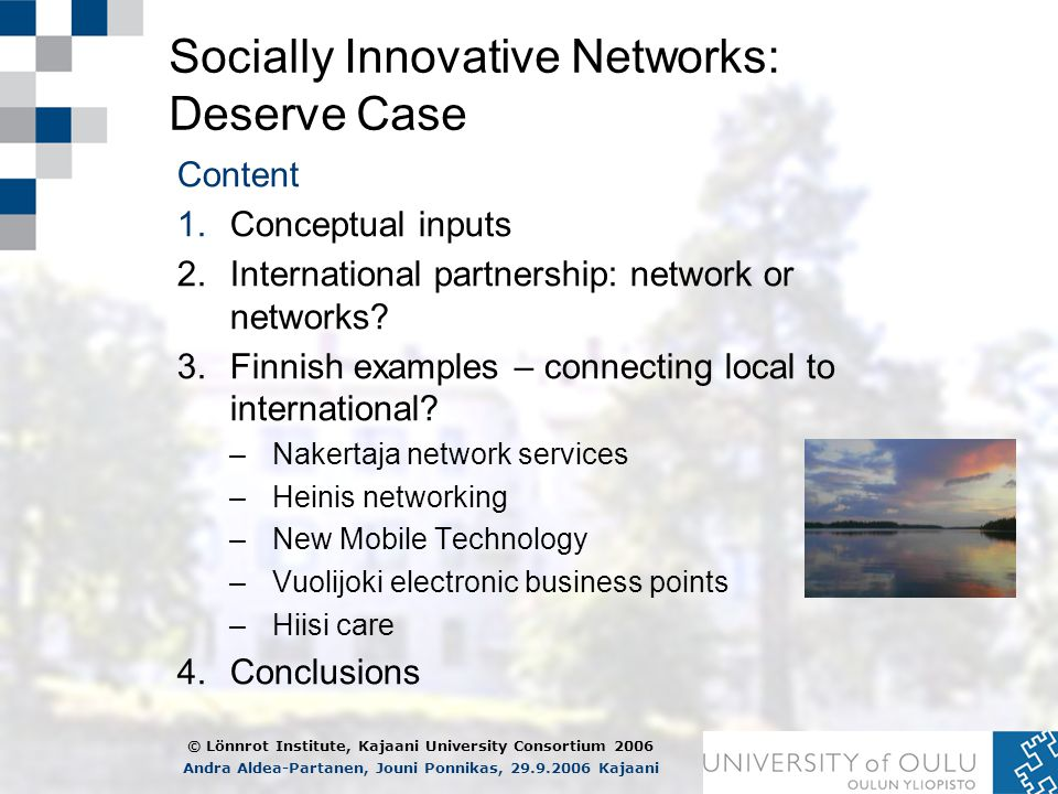 Socially Innovative Networks: Deserve Case Content 1.Conceptual inputs 2.International partnership: network or networks.
