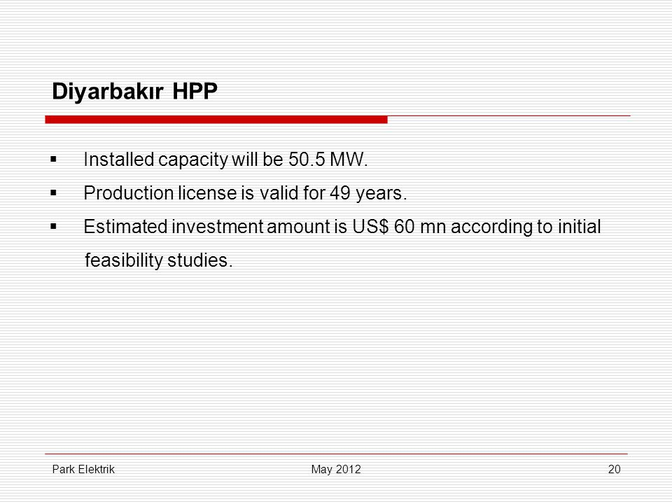 Park Elektrik20 Diyarbakır HPP  Installed capacity will be 50.5 MW.
