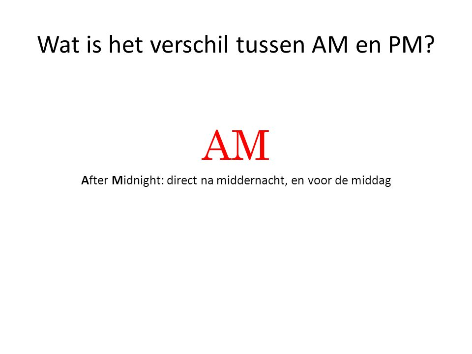 AM After Midnight: direct na middernacht, en voor de middag