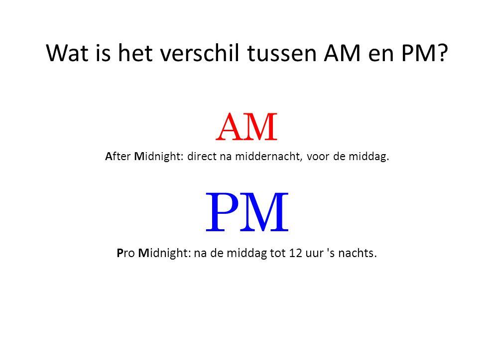 PM Pro Midnight: na de middag tot 12 uur s nachts.