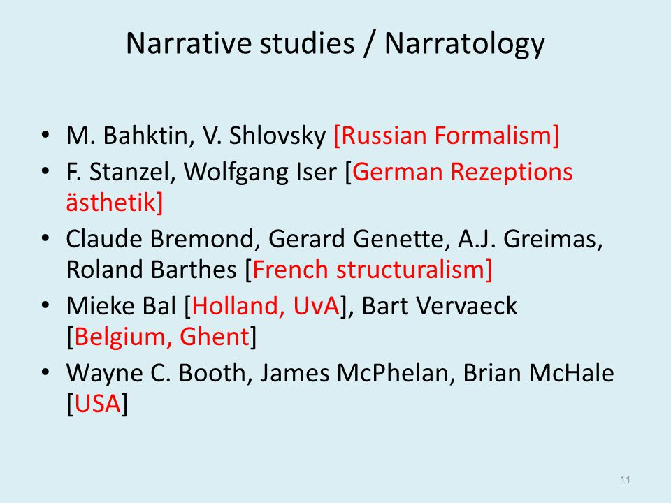 Narrative studies / Narratology • M. Bahktin, V. Shlovsky [Russian Formalism] • F.